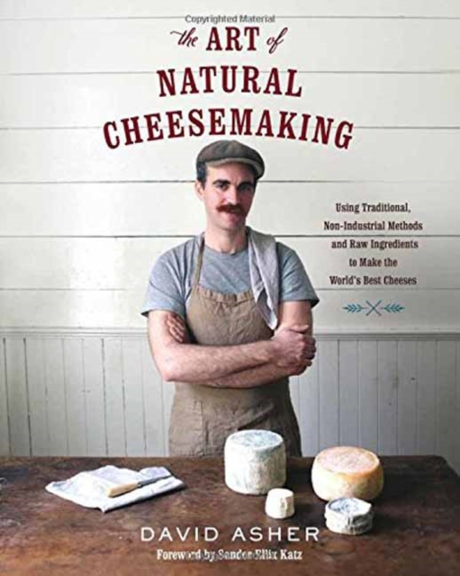 Art of Natural Cheesemaking