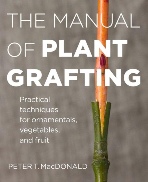 Manual of Plant Grafting