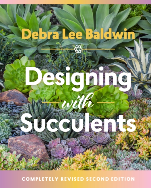 Designing with Succulents: 2nd Edition