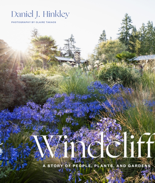 Windcliff: A Story of People, Plants and Gardens