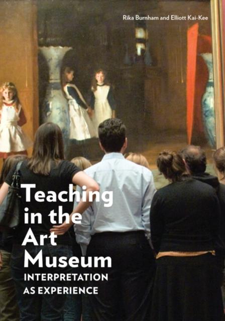 Teaching in the Art Museum - Interpretation as Experience