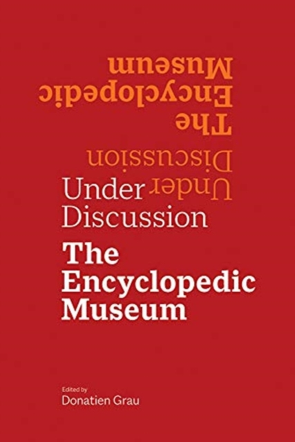 Under Discussion - The Encyclopedic Museum