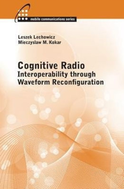 Cognitive Radio: Interoperability Through Waveform Reconfiguration