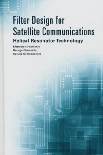 Filter Design for Satellite Communications: Helical Resonator Technology