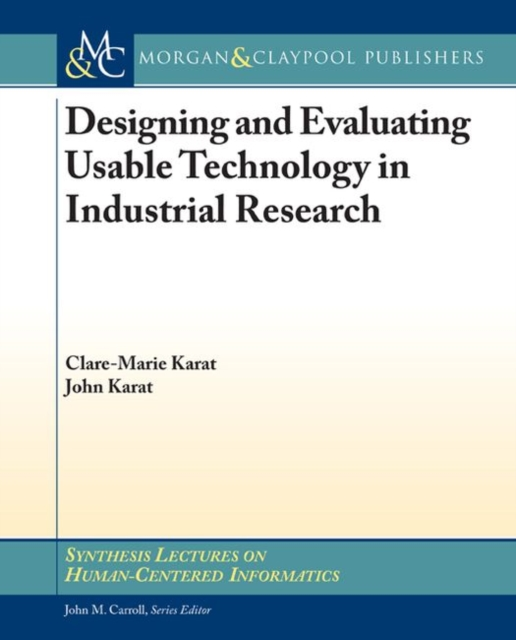Designing and Evaluating Usable Technology in Industrial Research