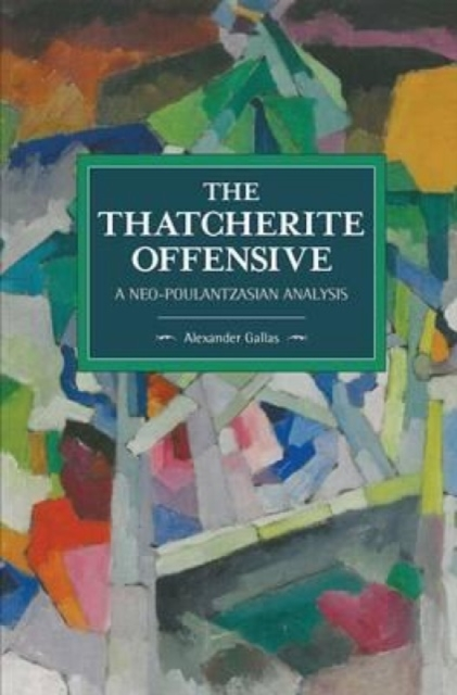 Thatcherite Offensive: A Neo-poulantzasian Analysis