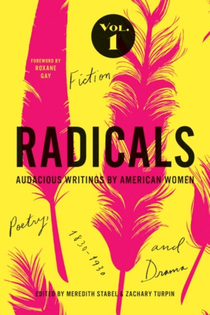 Radicals, Volume 1: Fiction, Poetry, and Drama