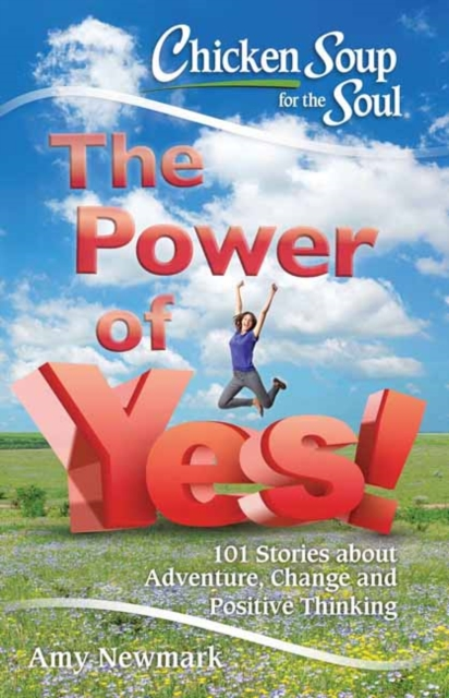 Chicken Soup for the Soul: The Power of Yes!