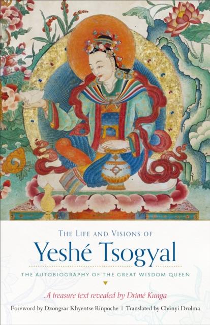 Life and Visions of Yeshe Tsogyal