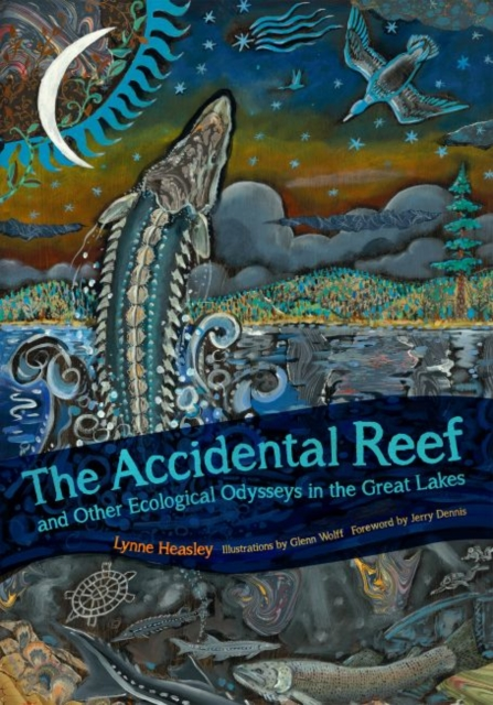 Accidental Reef and Other Ecological Odysseys in the Great Lakes