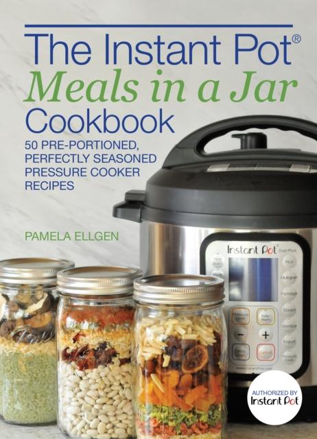 Instant Pot Meals In A Jar Cookbook