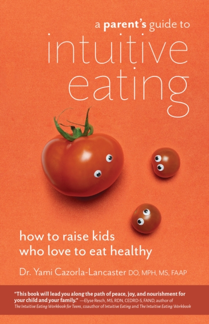 Parent's Guide To Intuitive Eating