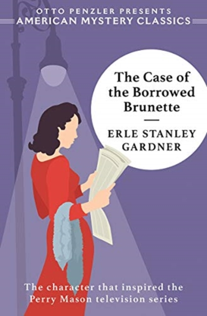 Case of the Borrowed Brunette - A Perry Mason Mystery