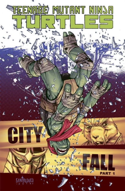 Teenage Mutant Ninja Turtles Volume 6 City Fall Part 1