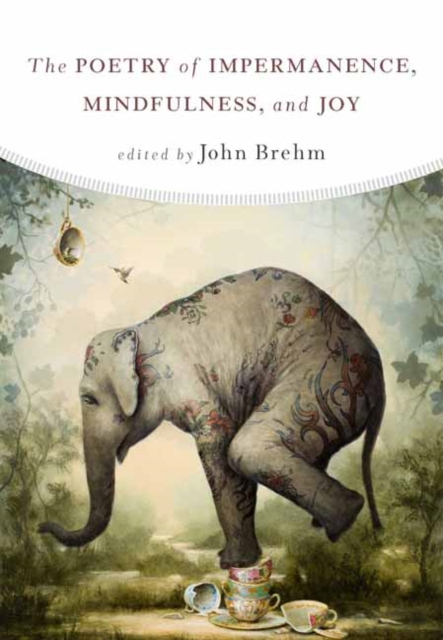 Poetry of Impermanence, Mindfulness, and Joy