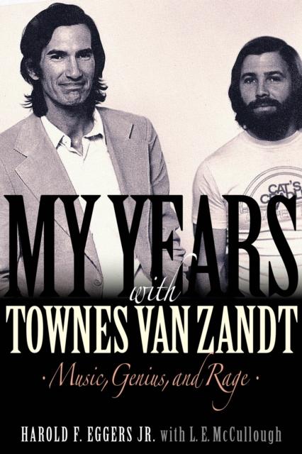 My Years with Townes Van Zandt