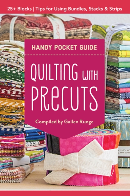 Quilting with Precuts Handy Pocket Guide
