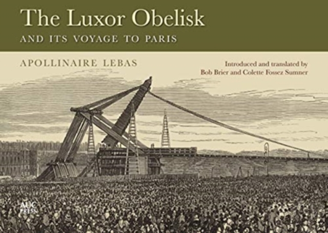 Luxor Obelisk and Its Voyage to Paris