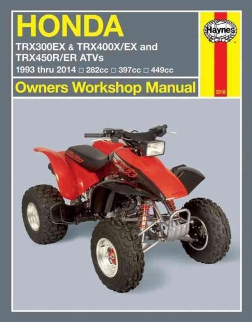 Honda TRX300EX, TRX400X/EX, TRX450R/ER ATVs (93 - 14)