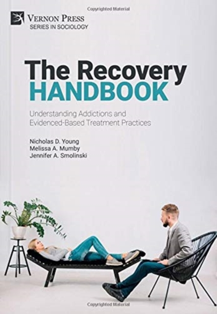 Recovery Handbook: Understanding Addictions and Evidenced-Based Treatment Practices