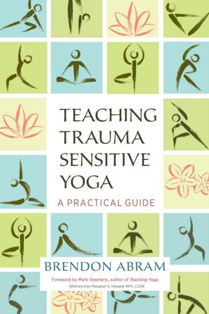 Teaching Trauma-Sensitive Yoga