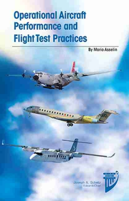 Operational Aircraft Performance and Flight Test Practices
