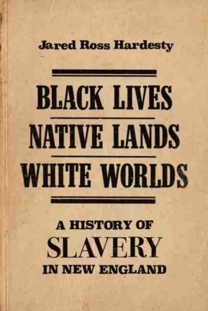 Black Lives, Native Lands, White Worlds