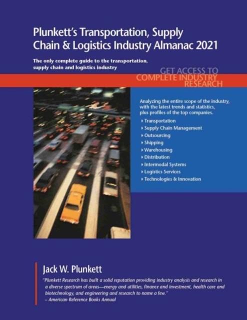 Plunkett's Transportation, Supply Chain & Logistics Industry Almanac 2021