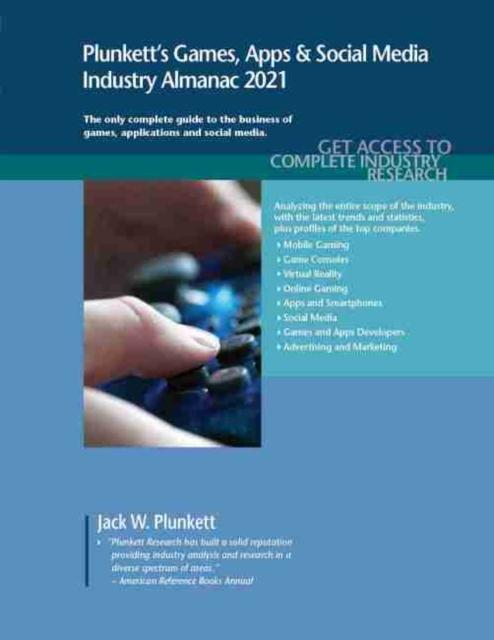 Plunkett's Games, Apps & Social Media Industry Almanac 2021