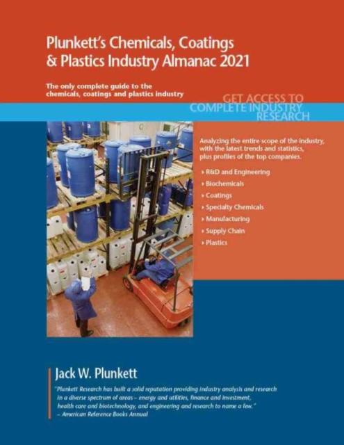 Plunkett's Chemicals, Coatings & Plastics Industry Almanac 2021