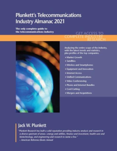 Plunkett's Telecommunications Industry Almanac 2021