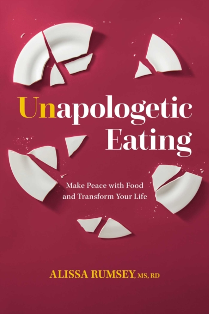 Unapologetic Eating