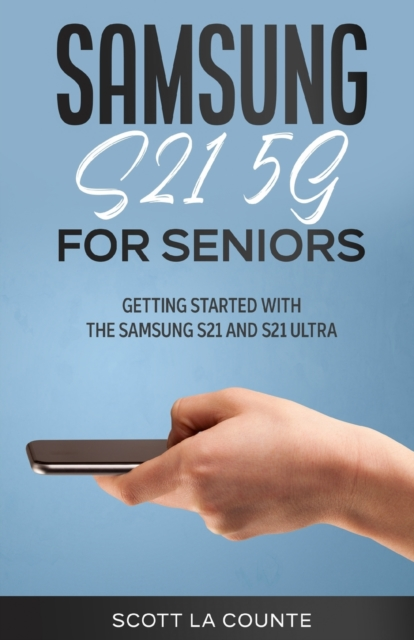 Samsung Galaxy S21 5G For Seniors
