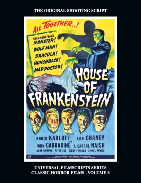 House of Frankenstein (Universal Filmscript Series, Vol. 6)