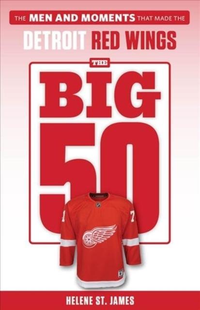 Big 50: Detroit Red Wings