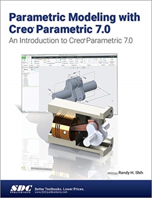 Parametric Modeling with Creo Parametric 7.0