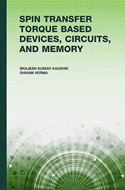 Spin Transfer Torque (STT) Based Devices, Circuits and Memory