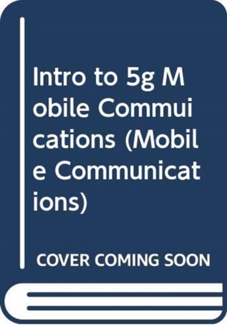 INTRO TO 5G MOBILE COMMUICATIONS