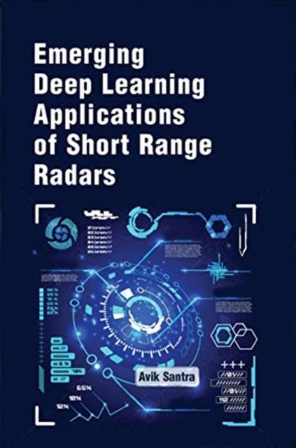 Emerging Deep Learning Applications of Short Range Radars
