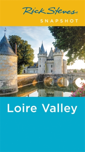 Rick Steves Snapshot Loire Valley (Fourth Edition)