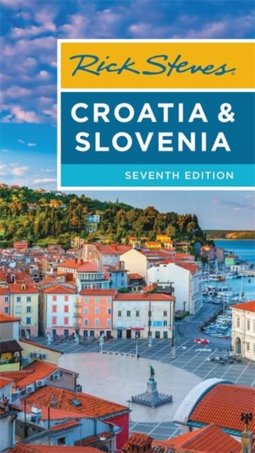 Rick Steves Croatia & Slovenia (Seventh Edition)