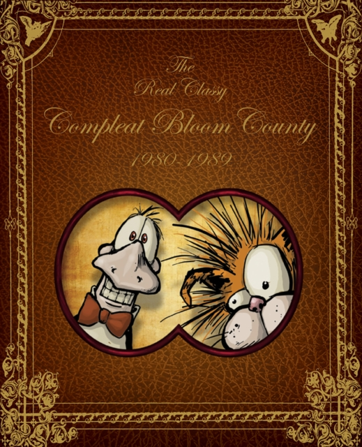 Bloom County: Real, Classy, & Compleat: 1980-1989