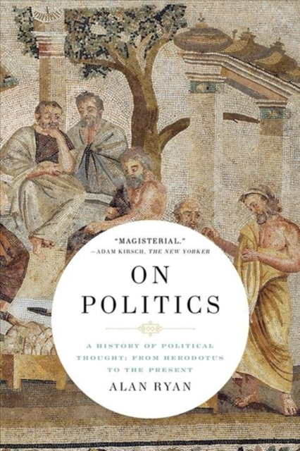 On Politics - A History of Political Thought: From Herodotus to the Present