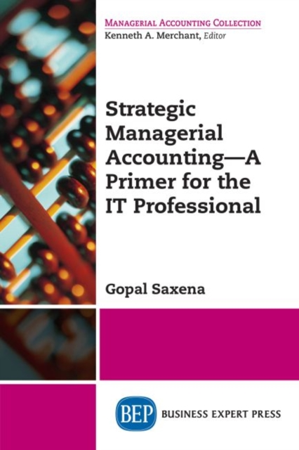 Strategic Managerial Accounting - A Primer for the IT Professional