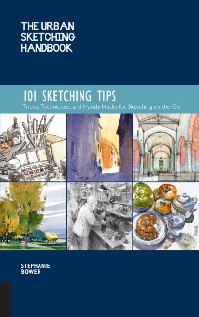 Urban Sketching Handbook: 101 Sketching Tips