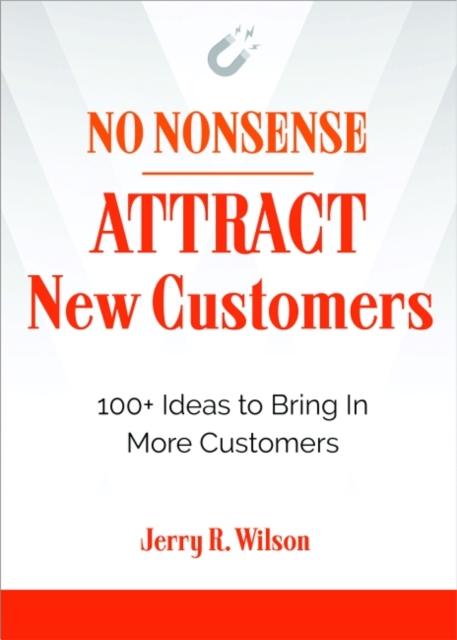 No Nonsense: Attract New Customers