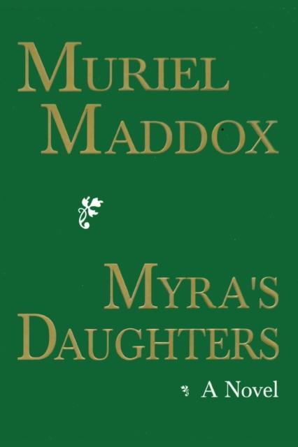 Myra's Daughters, A Novel