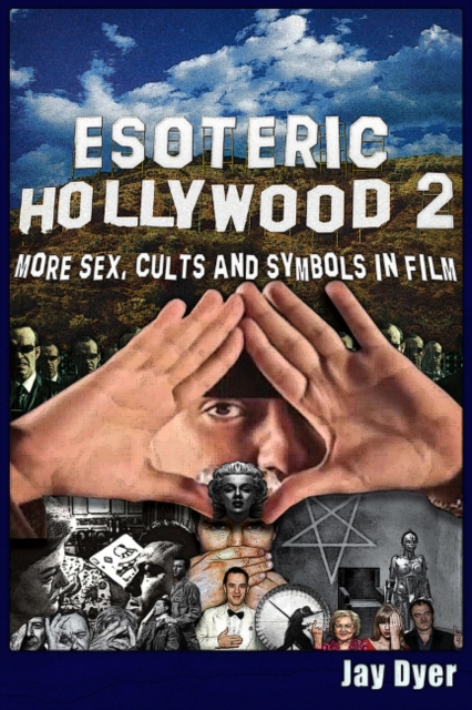 Esoteric Hollywood II:: More Sex, Cults & Symbols in Film