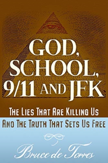 God, School, 9/11, And JFK: The Truth That Sets Us Free