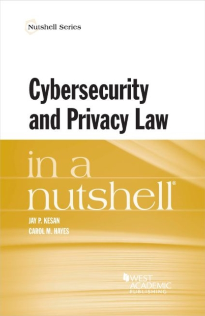 Cyber Security and Privacy Law in a Nutshell